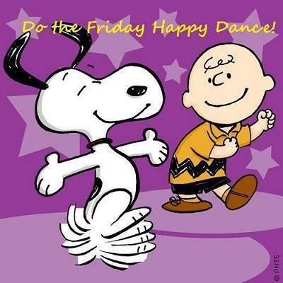 Do the Friday Happy Dance!   Peanuts - snoopy and Charlie Brown .  TGIF quote