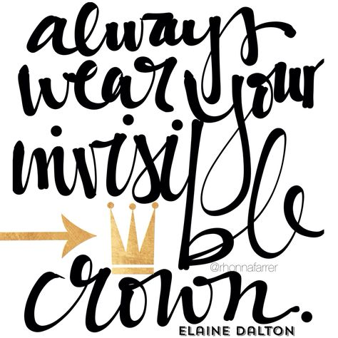 Always wear your crown. - Elaine Dalton #rhonnadesigns