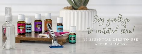 Say Goodbye To Irritated Skin 10 Essential Oils To Use After