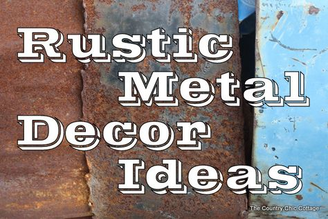Barn Wood Decorating Ideas | Rustic Metal -- Decorating Ideas for your Country Home ~ * THE COUNTRY ...