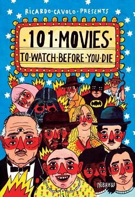 Pdf Download 101 Movies To Watch Before You Die By Ricardo Cavolo Free Epub Movies To Watch Movies Movie Blog