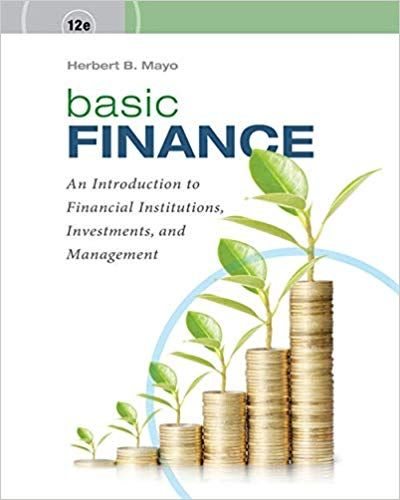 Basic Finance An Introduction To Financial Institutions 12th Edition Herbert B Mayo Answers En 2020
