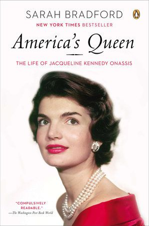America S Queen By Sarah Bradford 9780141002200 Penguinrandomhouse Com Books Jacqueline Kennedy Jacqueline Kennedy Onassis Jaqueline Kennedy