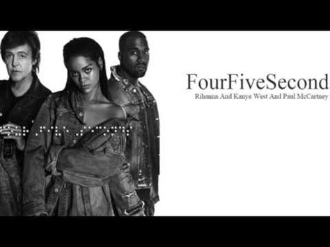 Four Five Seconds Rihanna Kanye West Paul Mccartney Official Video Rihanna Kanye West Kanye West Paul Mccartney Rihanna
