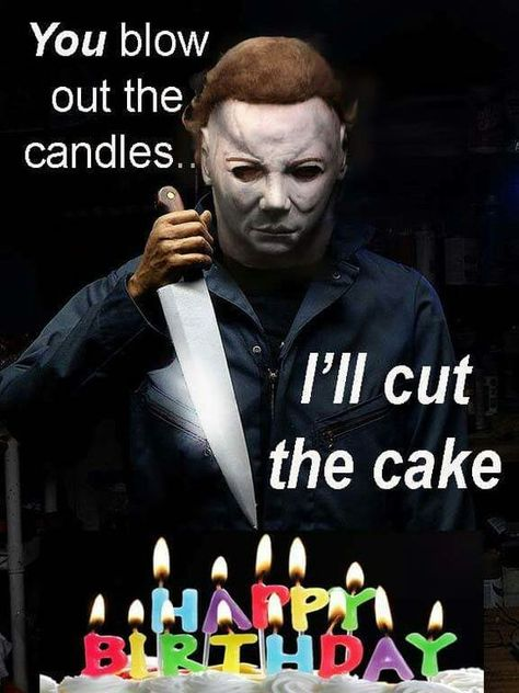 Image result for michael myers happy birthday images