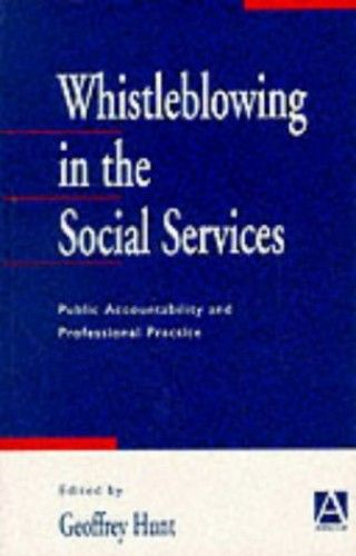 Whistleblowing In The Social Services Public Accountability And
