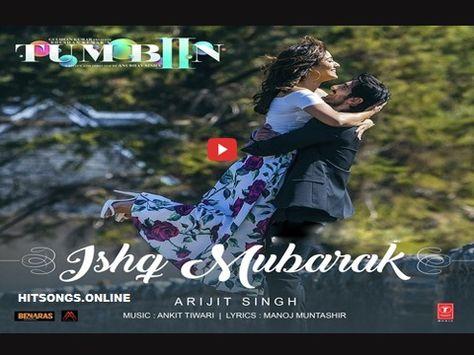 Ishq Mubarak Song Ishq Mubarak Is Upcoming Bollywood Movie Tum Bin 2 Song Voice In Arijit Singh Tum Bin 2 Songs Bollywood Music
