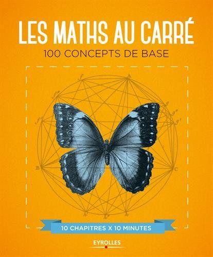 Les Maths Au Carre 100 Concepts De Base 10 Chapitres X Https Www Amazon Fr Dp 221256726x Ref Cm Sw R Livre Numerique Livre Electronique Telechargement