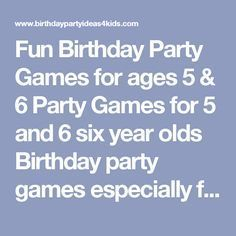 Fun Birthday Party Games For Ages 5 6 And Six