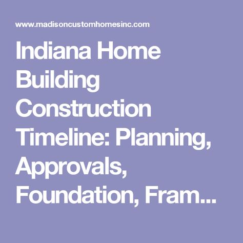 Indiana Home Building Construction Timeline Planning Approvals