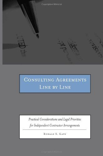 Consultant \ Independent Contractor Agreements by Stephen Fishman - independent consulting agreement