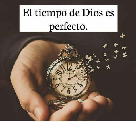 Frases El Tiempo De Dios Es Perfecto