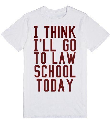 I Think Ill Go to Law School One Day Mens Womens Unisex Sweatshirt