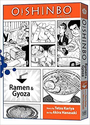 Oishinbo A La Carte Vol 3 Ramen And Gyoza Tetsu Kariya Akira Hanasaki 9781421521411 Amazon Com Books Gyoza Ramen Kariya