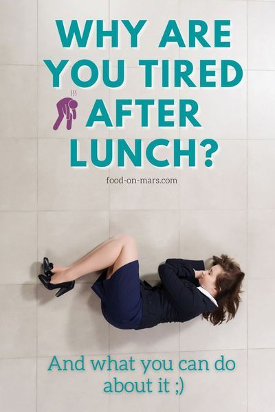 Why Do You Feel Tired After Lunch Food On Mars Feel Tired How Are You Feeling Tiredness Causes