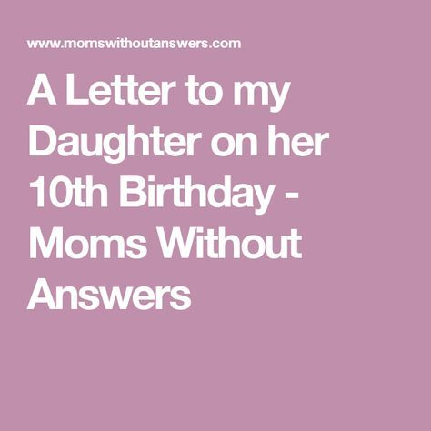 A Letter To My Daughter On Her 10th Birthday Letter To My
