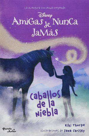 Amigas De Nunca Jamás Caballos De La Niebla Series De Libros Hades Disney Caballos