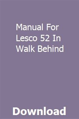 lesco walk behind wiring diagram manual for lesco 52 in walk behind walk behind  manual  manual for lesco 52 in walk behind