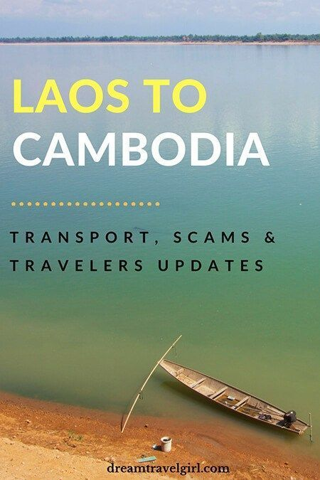 Information about the land border crossing Laos - Cambodia: transport and immigration including common scams. It is based on my own experience and updated many times with the feedback of other travelers. Last update: 2018. Read more on dreamtravelgirl.com #travel #laos #cambodia #SouthEastAsia