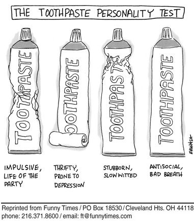 The Toothpaste Personality Test   I squeeze right from the middle