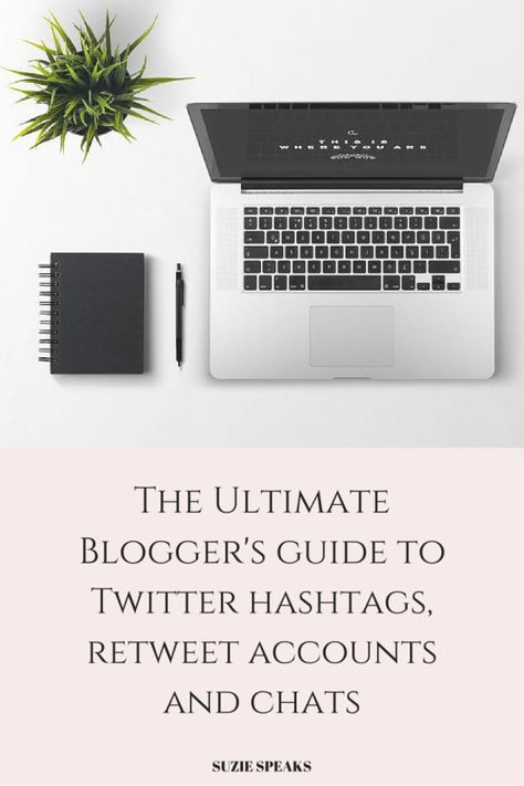 A definitive guide to useful blogging hashtags, Retweet Accounts, chats and link shares on Twitter