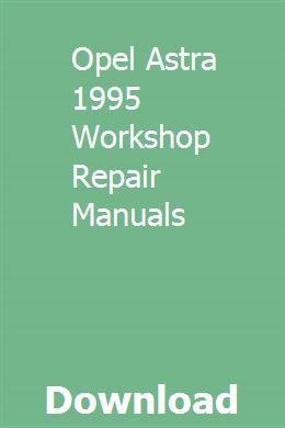 Opel Astra 1995 Workshop Repair Manuals Repair Manuals Chilton Repair Manual Repair