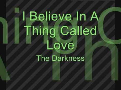 The Darkness I Believe In A Thing Called Love With Lyrics