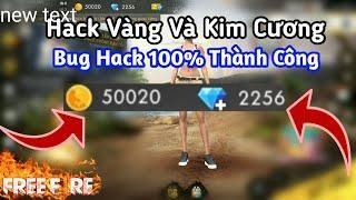 Bug Hack Kim Cương Và Vàng Free Fire / Hack Thành Công 100
