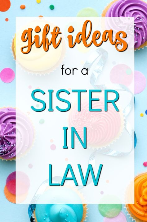 Gift Ideas For Your Sister In Law