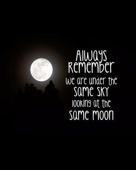 Always remember we are under the same sky looking at the same moon; lovers quote; missing you quote; long distance relationship quote; moon child; moon quote; etsy; WildHoneyCollections.