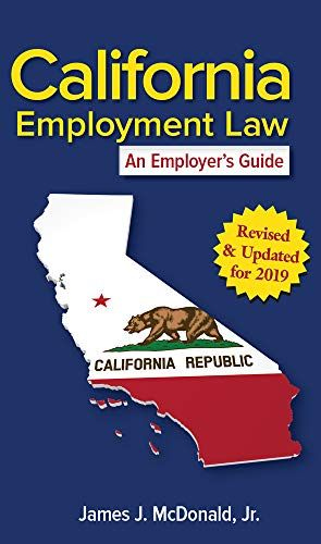 California Employment Law An Employers Guide Revised Amp Updated