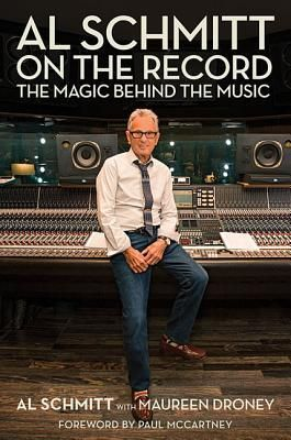Download Pdf Al Schmitt On The Record The Magic Behind The Music Foreword By Paul Mccartney By Maureen Droney F Download Books Paul Mccartney Recorded Books