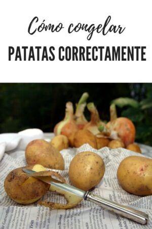 Cómo Congelar Patatas 2021 Congelar Patatas Patatas Recetas De Cocina Fáciles