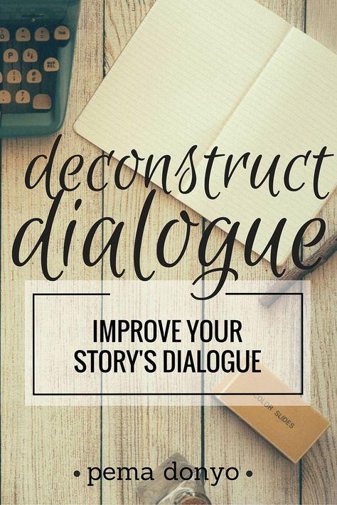 Deconstruct Dialogue: Improve Your Story's Dialogue