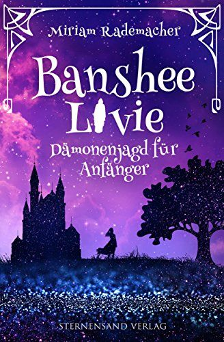 Banshee Livie Band 1 Damonenjagd Fur Anfanger Von Miri Https Www Amazon De Dp B075fwm8hz Ref Cm Sw R Pi Dp U X X1albb Bucher Romane Bucher Bucher Lesen