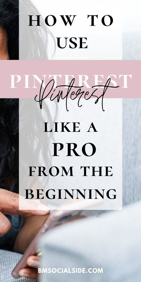 How to use Pinterest like a pro from the beginning? Pinterest for beginners.
