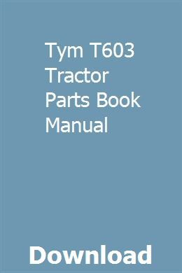 Tym T603 Tractor Parts Book Manual With Images Ford Festiva