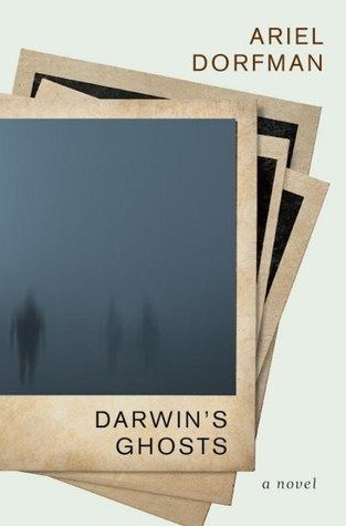 Darwin S Ghosts By Ariel Dorfman Novels This Or That Questions Books