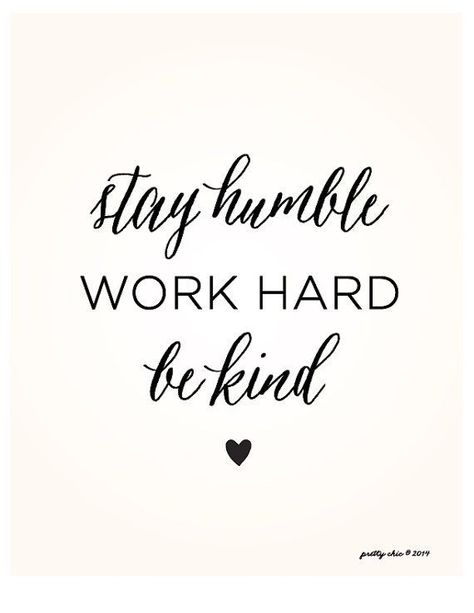 NEW!! Stay Humble. Work Hard. Be Kind. Art Print. [ black type on ivory or white background ] The perfect gift to share with someone special or
