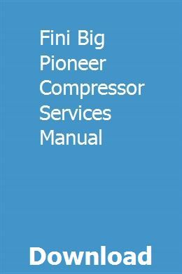 Fini Big Pioneer Compressor Services Manual Compressor Big