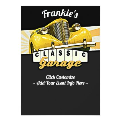 Personalized Your Name Classic Car Garage Invitation Zazzle Com Classic Car Garage Classic Cars Classic Cars Vintage