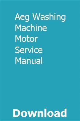 Aeg Washing Machine Motor Service Manual Washing Machine Motor Washing Machine Front Loader Washing Machine