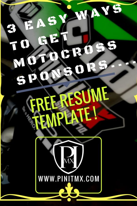 Check Out These 3 Ways To Go About Getting Motocross Sponsorship Motocross Mx Dirtbikes Getsponsored Sponsors Motocross Sponsorship Resume Template Free