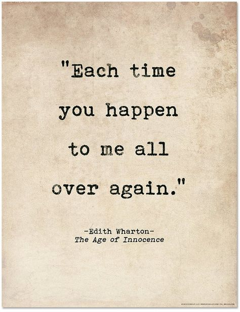Romantic Quote Poster. Each Time You Happen to Me All Over Again, Age Of Innocence Wharton Literary