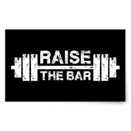 Raise The Bar Barbell Gym Workout Inspirational Rectangular Sticker Zazzle Com Barbell Gym Boutique Gym Design Gym Design