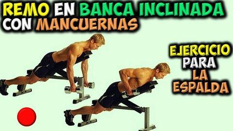 Ejercicio Para La Espalda Remo En Banca Inclinada Con Mancuernas Au Youtube Movie Posters Movies