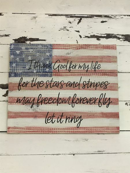 I Thank God For My Life Stars And Stripes Patriotic Wood Sign American Flag Zac Brown Band Chicken Fried 4th Of July Military Handmade