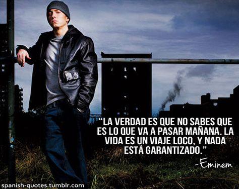 Spanish Quotes Frases De Eminem Frases De Rap Y Frases De