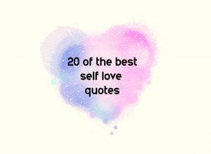20 Self Love Quotes To Inspire More Positivity And Strong