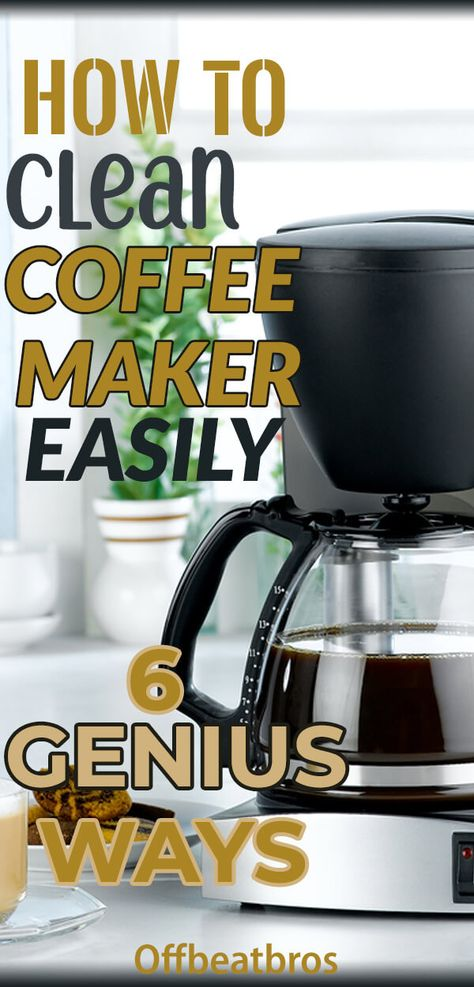 6 Genius Ways To Clean A Coffee Maker Easily Clean Dishwasher